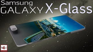 Samsung Galaxy X Glass Release Date, Price, Full Specifications-Incredible Bezel-Less Design 2018