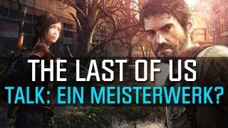 The Last of Us - Talk: Ein Meisterwerk?