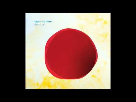 Haute Culture - Chordial (Local Records, 2011)