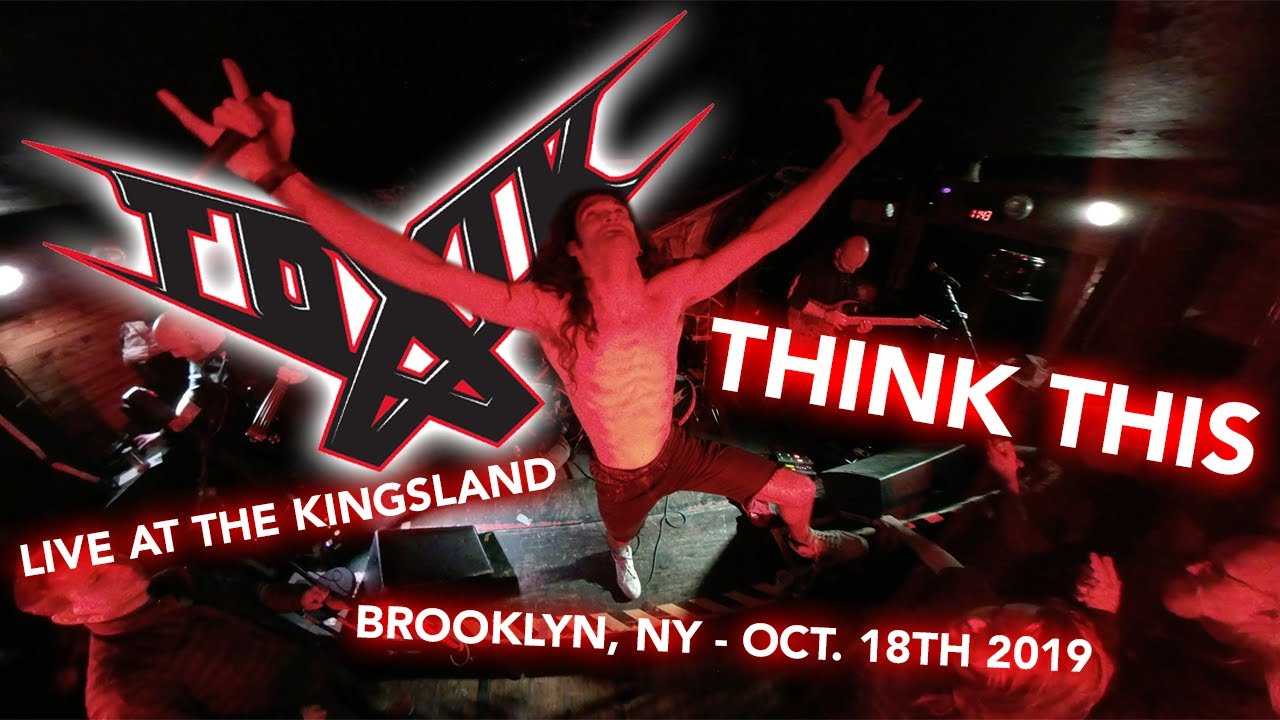 Toxik - Think This - Live at The Kingsland October 18th, 2019