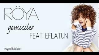 Röya   Gemiciler feat  Eflatun