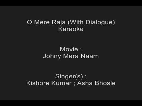 O Mere Raja (With Dialogue) - Karaoke - Johny Mera Naam - Kishore Kumar ; Asha Bhosle