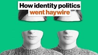 Identity Politics.