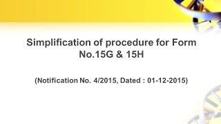 simplification of procedure for form no 15g 15h