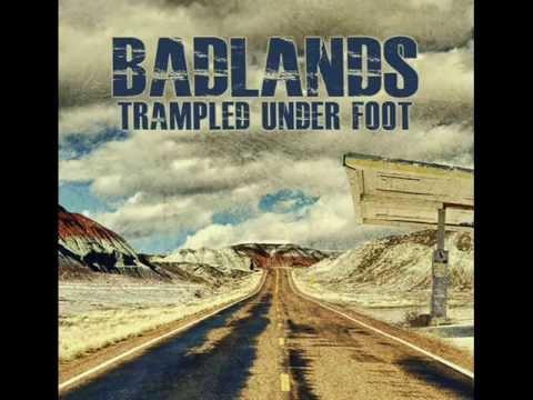 Trampled Under Foot - Badlands