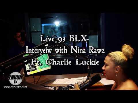 Charlie Luckie Interveiw @ 93 Blx with Nina Rawz