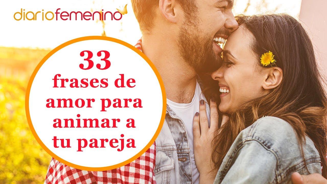 33 Frases De Amor Bonitas Para Animar A Tu Pareja En Un Mal Día