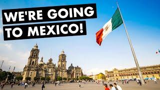 MEXICO CITY, MEXICO:  We're MOVING to Mexico (for the Tacos & Churros!)  |  Ep. 46
