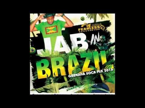 DJ FEARLESS KEVON - GRENADA SOCA MIX 2016 [JAB IN BRAZIL]