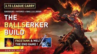【Meet The Ballserker!】- Saviour + Hydro = Balls AF // Facetank & Melts the End Game ! / Sneak Peek