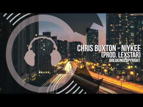 [Non Copyrighted Music] Chris Buxton - Niykee (prod. LexStar) [Hip Hop]