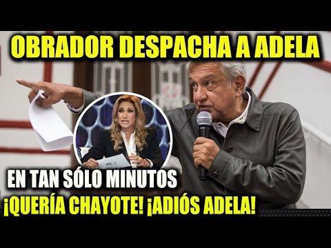 AMLO LÓPEZ OBRADOR ¡DESPACHA A ADELA MICHA! LA SACAN EN 8 MINUTOS