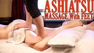 Lower Body Massage Using Feet! Ashiatsu Barefoot Deep Tissue Massage Techniques
