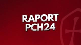 RAPORT PCH24. Zobacz najnowsze wiadomości