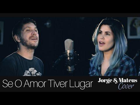 Jorge & Mateus - Se o Amor Tiver Lugar Ny & Luciano