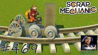 """Scrap Mechanic """"Xaroc Baut: Eine alte kleine Lok [Teil 1]"""" #469 🐶 deutsch / german"""