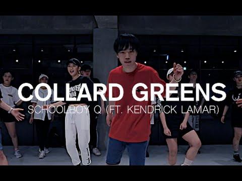 COLLARD GREENS - SCHOOLBOY Q(FEAT. KENDRICK LAMAR) / SSUP CHOREOGRAPHY