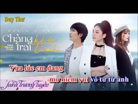 [karaoke] Chàng Trai Khó Tính - Saka Trương Tuyền