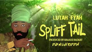 Lutan Fyah  - Spliff Tail (Lyric)
