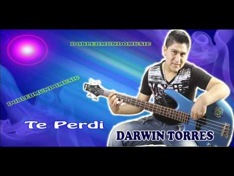 DARWIN TORRES Y ORQUESTA  - TE PERDI (Exito 2014)
