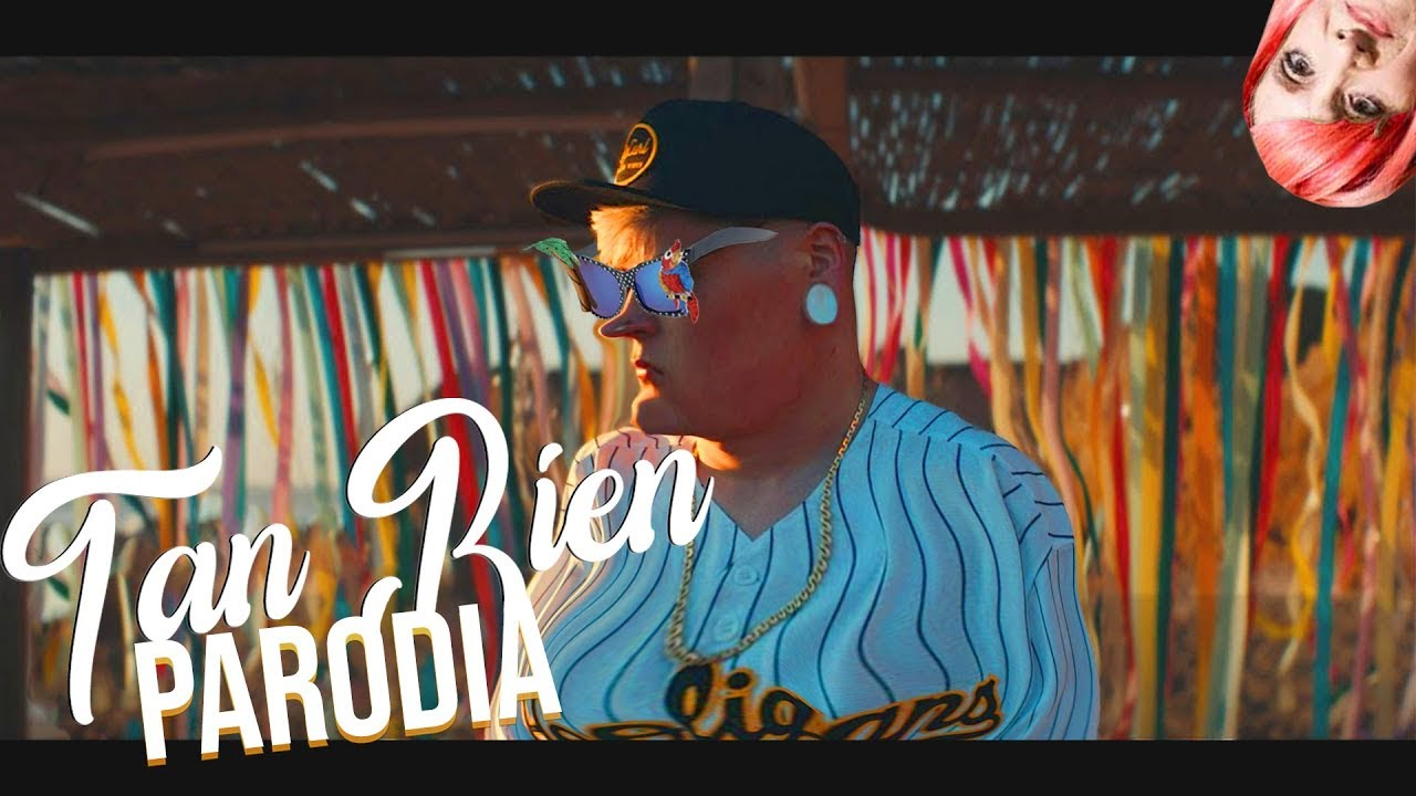 LIT killah - Tan Bien (Parodia Oficial) ft. Agus Ladilla
