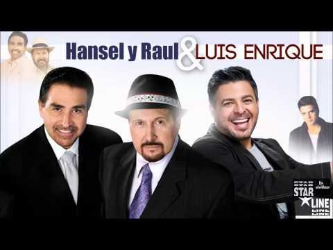 Ella - Luis Enrique junto a Hansel y Raul