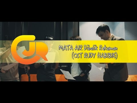 CJR - MATA AIR Dibalik Rekaman (OST RUDY HABIBIE)