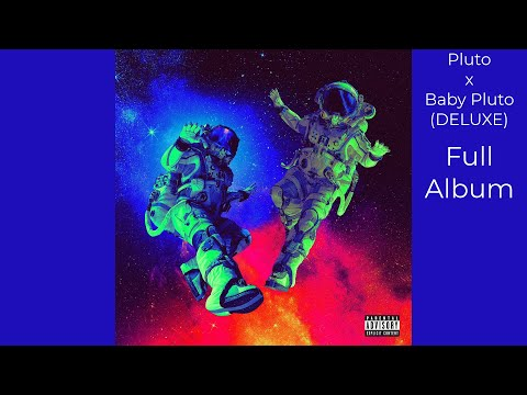 Future & Lil Uzi Vert – Pluto x Baby Pluto (DELUXE) [FULL ALBUM] [with seamless transitions]
