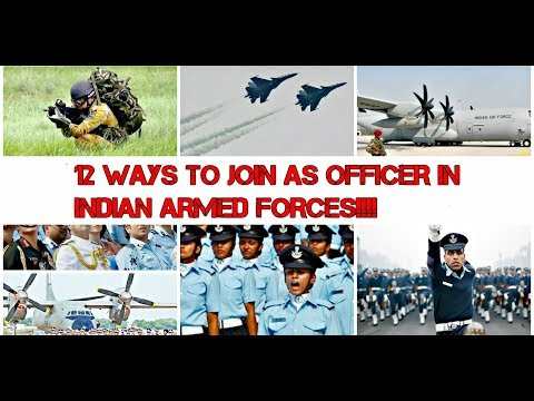 12 WAYS TO BECOME OFFICER IN INDIAN ARMED FORCES IN 2018!!!!