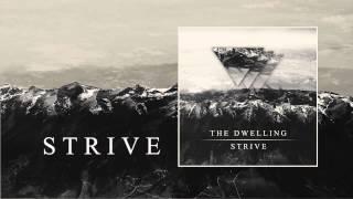 The Dwelling - Strive