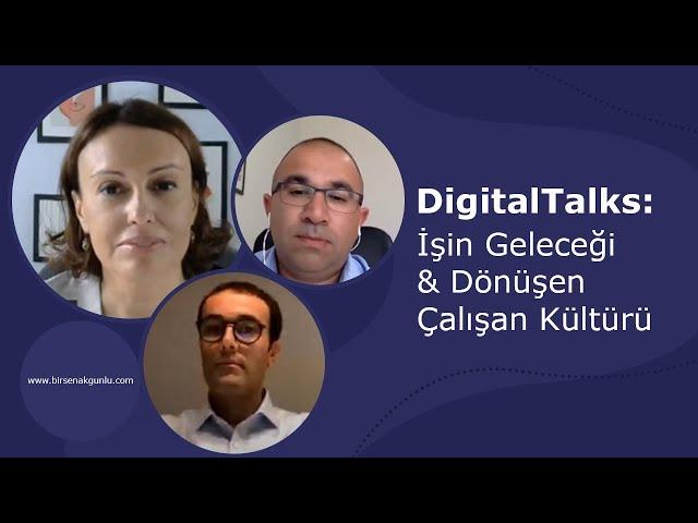DigitalTalks: İşin Geleceği & Dönüşen Çalışan Kültürü