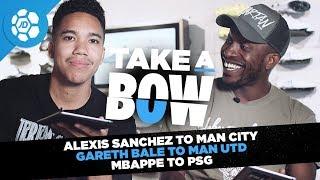 Alexis Sanchez to Manchester City, Kylian Mbappe Loan to PSG, Gareth Bale to Man Utd - Take a Bow