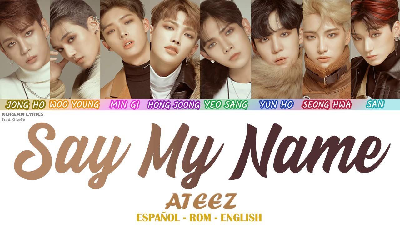 ATEEZ - Say My Name | Lyrics: Español - Rom - English