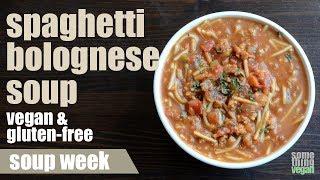 spaghetti bolognese soup (vegan & gluten-free) Something Vegan Soup Week