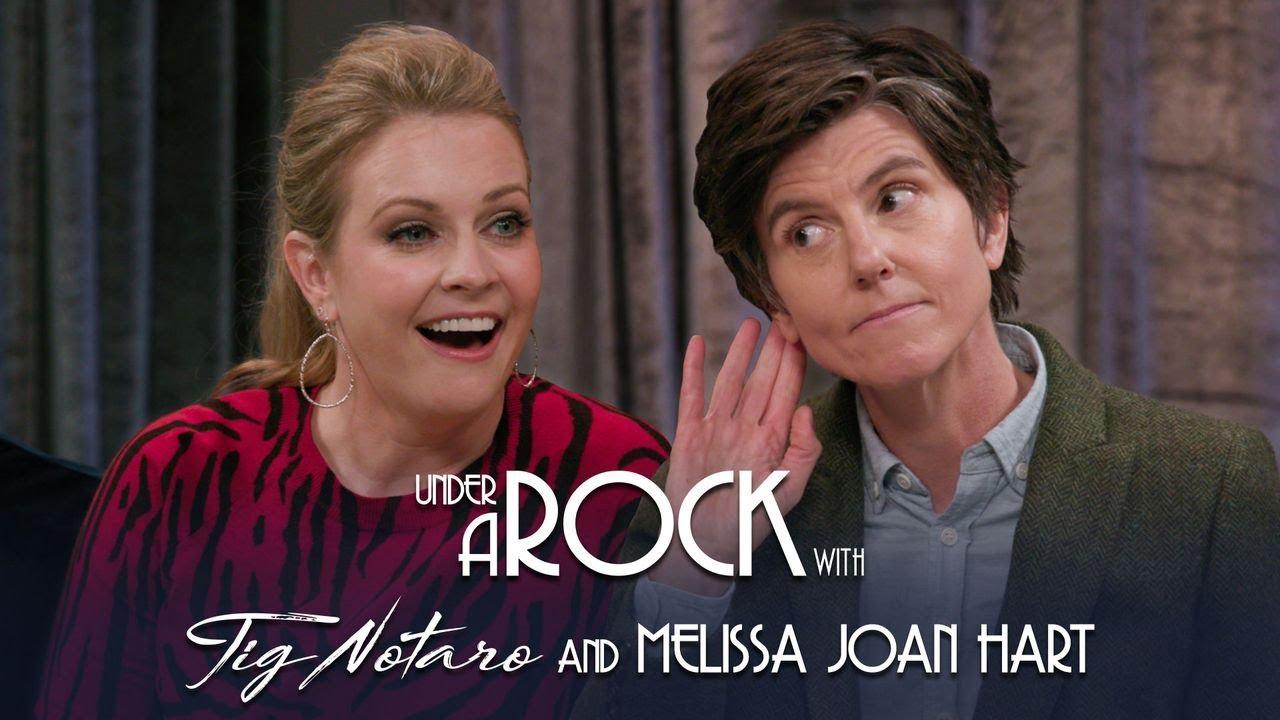 Melissa Joan Hart - Under A Rock with Tig Notaro