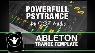 Trance Ableton Live Template - Powerful PSYTRANCE by OST Audio