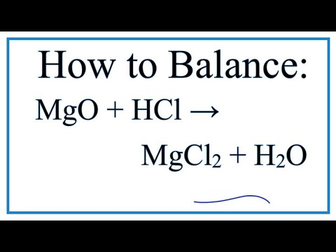 How To Balance MgO + HCl = MgCl2 + H2O (Magnesium Oxide + Hydrochloric Acid)