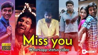 Miss you whatsapp status   Missing status video   Love failure status video   Tamil missing status