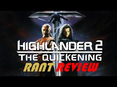 HIGHLANDER 2: THE QUICKENING - A Rant Review