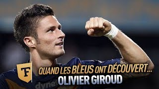 Champion du monde 2018 : Quand les Bleus on découvert Olivier Giroud (Novembre 2011)
