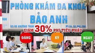 Giảm 30% chi phí tiểu phẫu - Phòng Khám Đa Khoa Bảo Anh