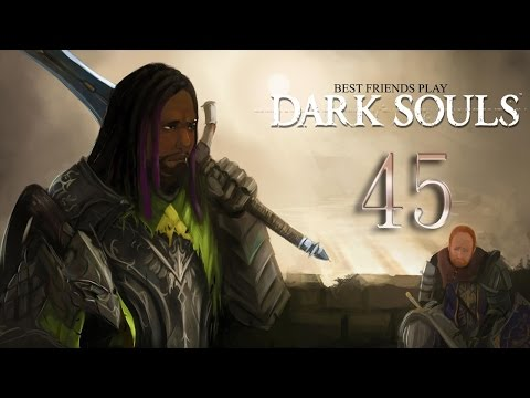 Best Friends Play Dark Souls (Part 45)