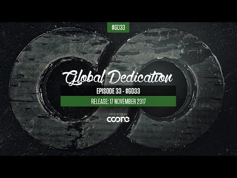 Global Dedication - Episode 33 #GD33
