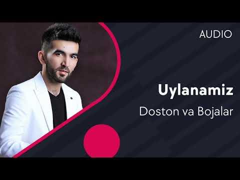 Doston Ergashev Va Bojalar - Uylanamiz (Official Music)