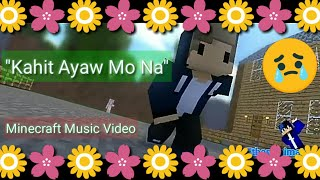 Kahit Ayaw Mo Na Minecraft Animation.mp3