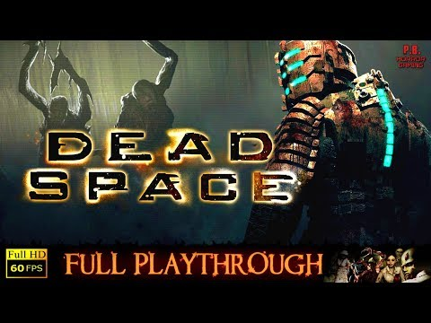 Dead Space   Full Longplay Walkthrough Gameplay  PC►Visually Enhanced  No Commentary 1080P/60FPS