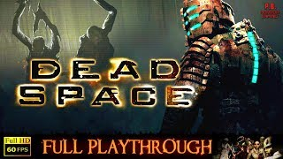 Dead Space | Full Longplay Walkthrough No Commentary【PC►Visually Enhanced】1080P/60FPS