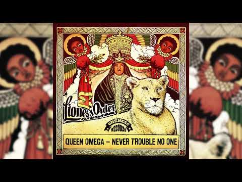 Queen Omega  | Never Trouble No One | Oneness Records 2019