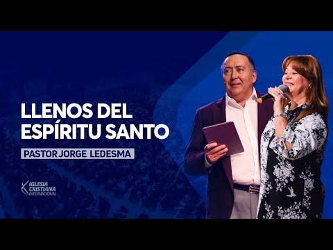 pastor Jorge Ledesma, Manteniendo la llenura del Espíritu Santo
