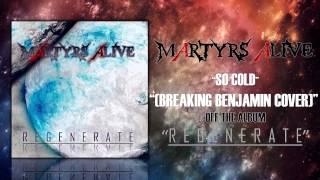 Martyrs Alive - So Cold (Breaking Benjamin Instrumental Cover)